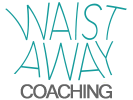 Waist Away Coaching